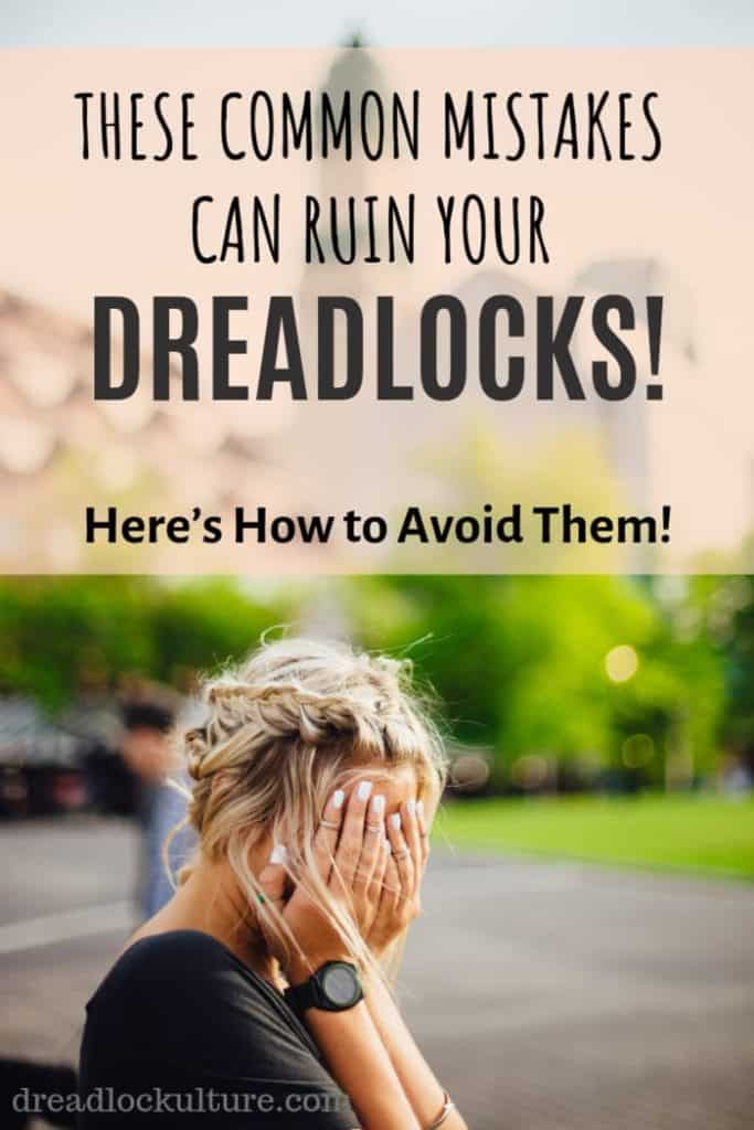 Common Dreadlock Mistakes and How to Avoid Them