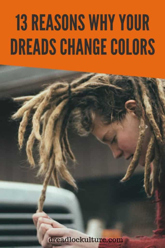 Reasons Why Your Dreads Change Colors
