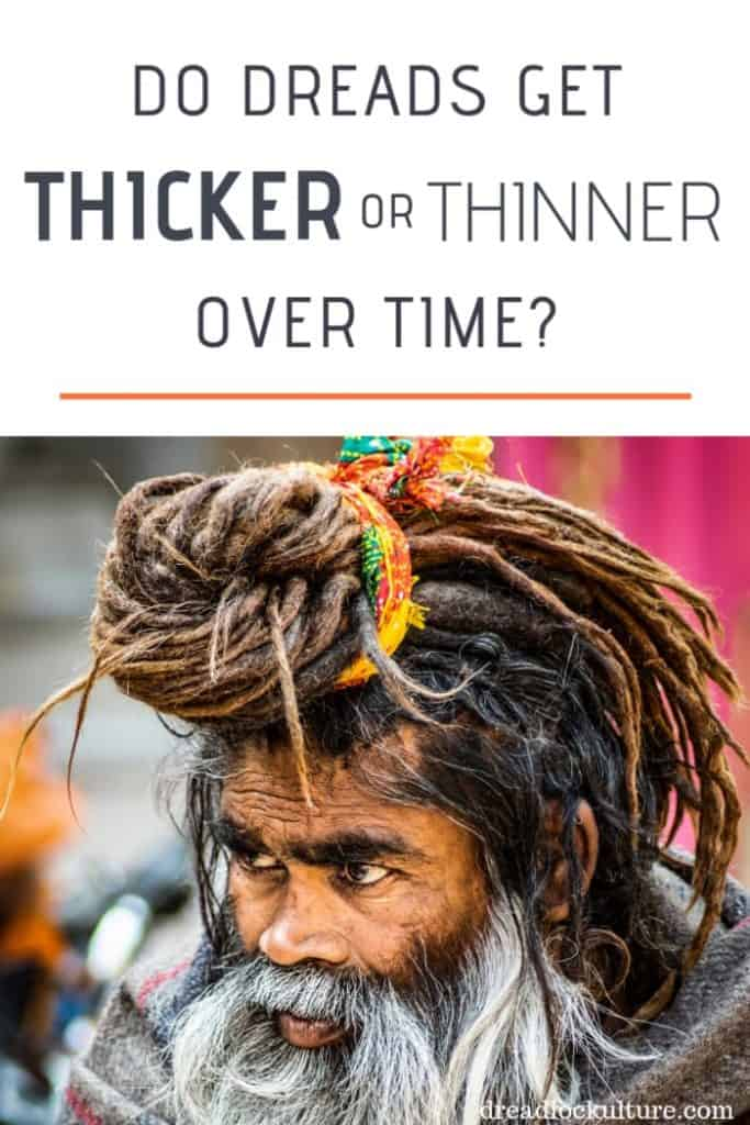 Do Dreads Get Thicker or Thinner Over Time?