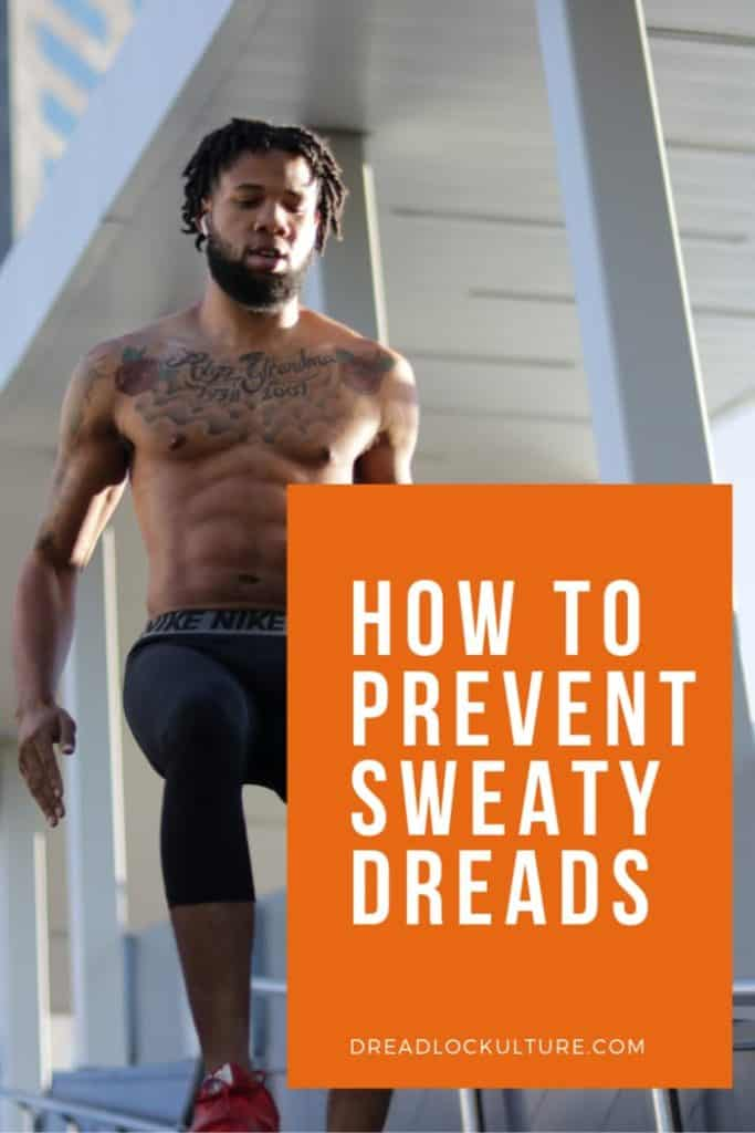 How to prevent sweaty dreads