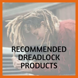 Recommended Dreadlock Products
